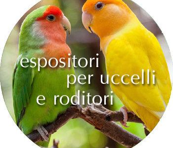 Espositori per uccelli e roditori